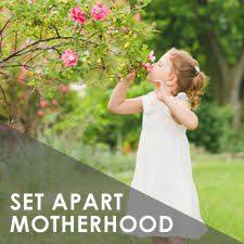 Set Apart Motherhood